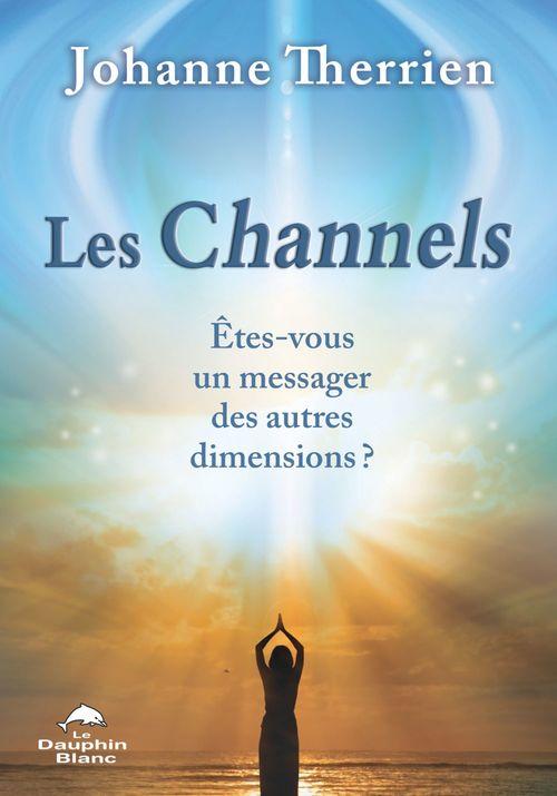 Les channels ; êtes-vous un messager des autres dimensions ?