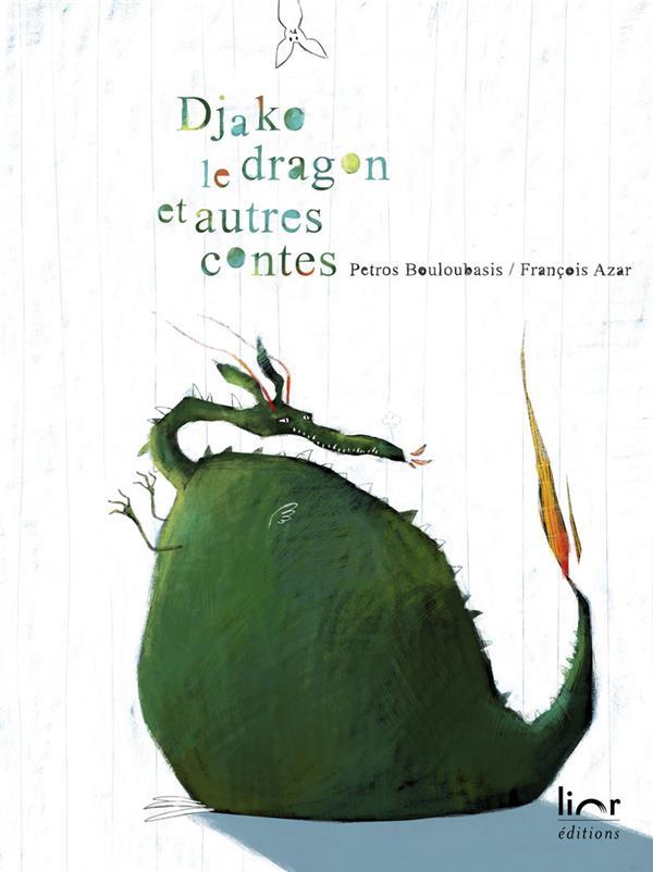 Djako le dragon et autres contes