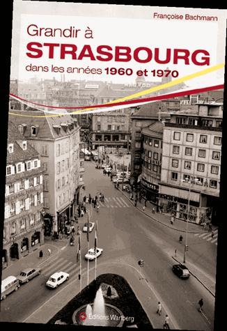 GRANDIR A ; Strasbourg dans les années 1960 et 1970