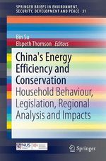 China's Energy Efficiency and Conservation  - Bin Su - Elspeth Thomson