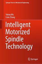 Intelligent Motorized Spindle Technology  - Lixiu Zhang - Yuhou Wu