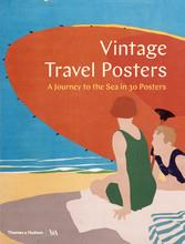 Vintage travel posters: a journey to the sea in 30 posters /anglais