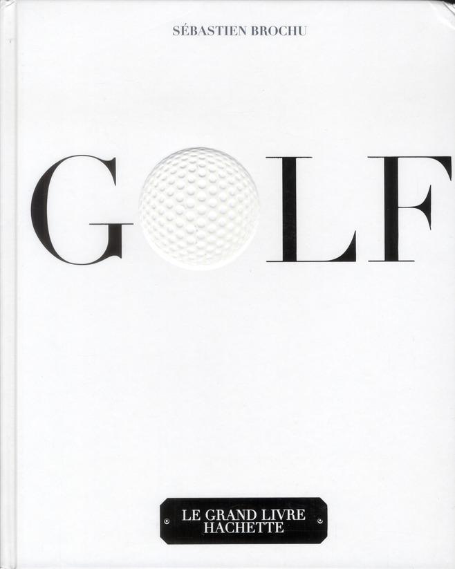 Le Grand Livre Hachette Du Golf