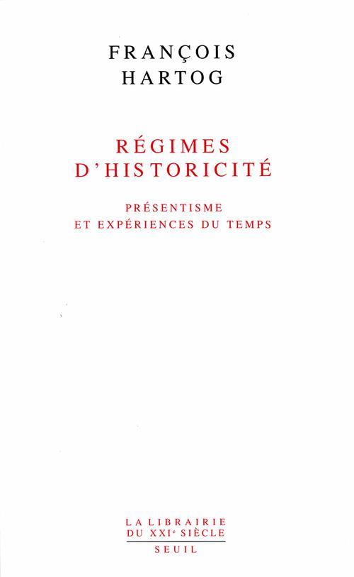 Régimes d'historicité ; présentisme et expériences du temps