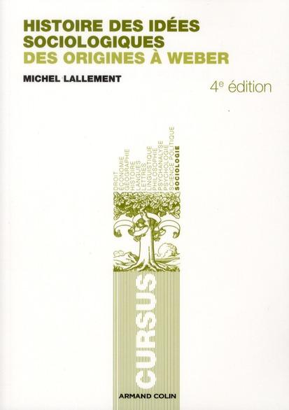 Histoire des idées sociologiques t.1 ; des origines à Weber (4e edition)