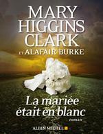 Vente Livre Numérique : La Mariée était en blanc  - Mary Higgins Clark - Alafair Burke
