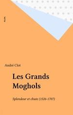 Les Grands Moghols  - Andre Clot