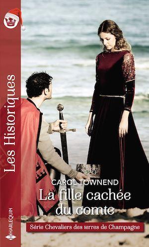 Chevaliers des terres de Champagne t.2 ; la fille cachée du comte