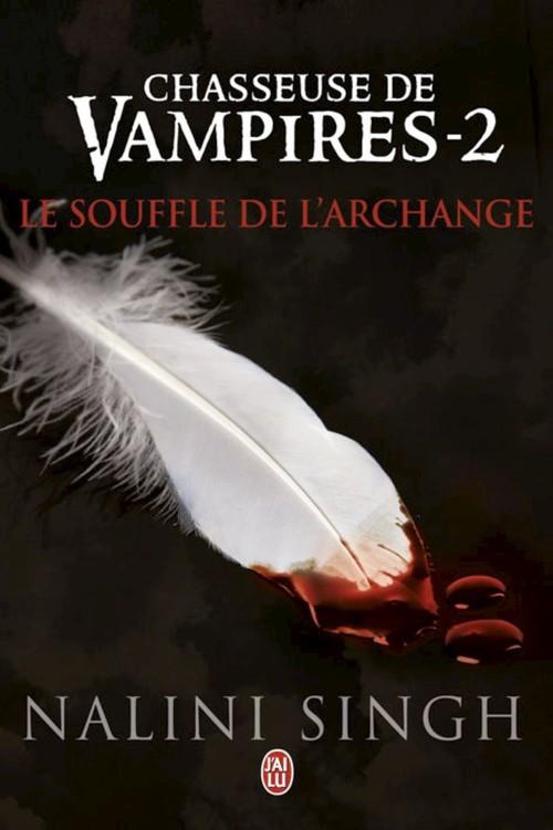 Chasseuse de vampires t.2 ; le souffle de l'archange