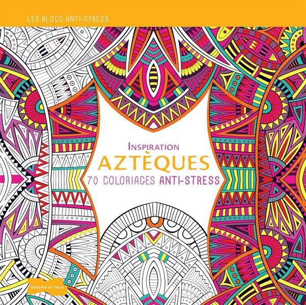 Inspiration aztèques ; 70 coloriages anti-stress
