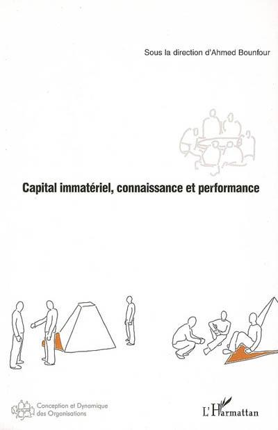 Capital Immateriel, Connaissance Et Performance
