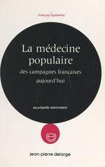 Vente Livre Numérique : La médecine populaire des campagnes françaises aujourd'hui  - François LAPLANTINE