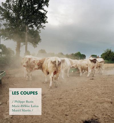 les coupes ; portrait d'une exploitation agricole familiale