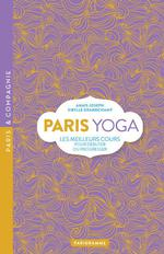 Paris yoga ; les meilleurs cours pour débuter ou progresser