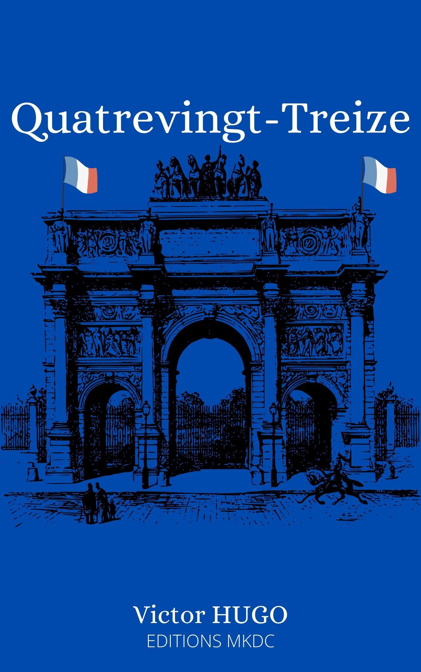 Quatrevingt-Treize  - Victor Hugo (1802-1885)