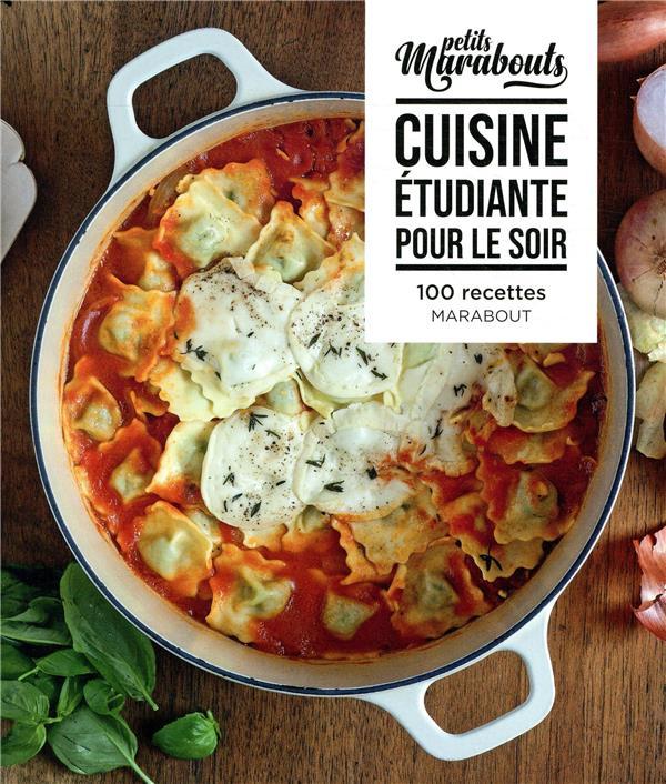 Les petits Marabout ; cuisine étudiante pour le soir ; 100 recettes Marabout