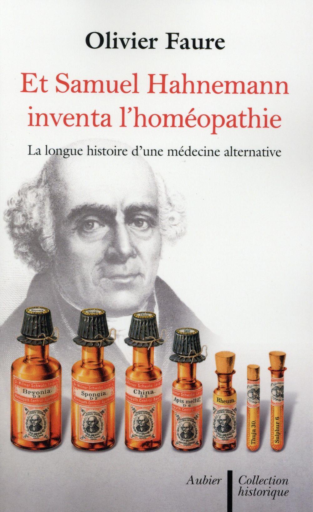 Et Samuel Hahnemann inventa l'homéopathie ; la longue histoire d'une médecine alternative