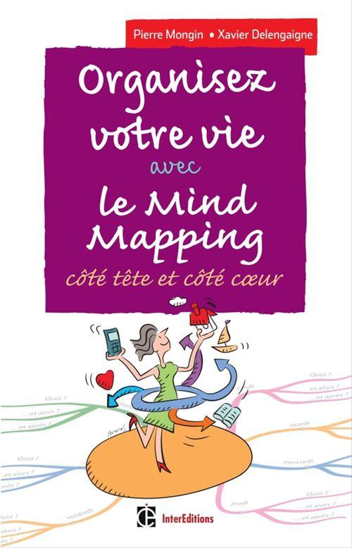 Organisez votre vie avec le mind-mapping ; côté tête et côté coeur (3e édition)