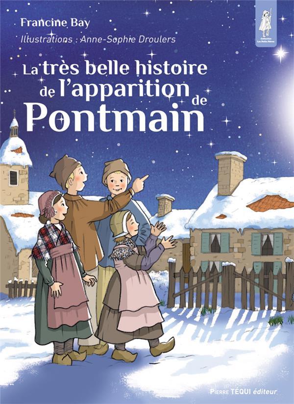 LA TRES BELLE HISTOIRE DE L'APPARITION DE PONTMAIN