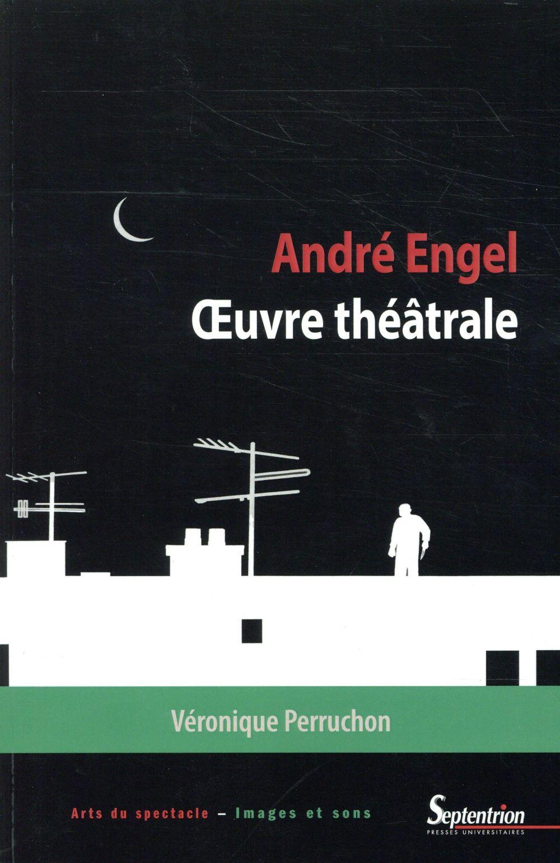 André Engel ; oeuvre théâtrale