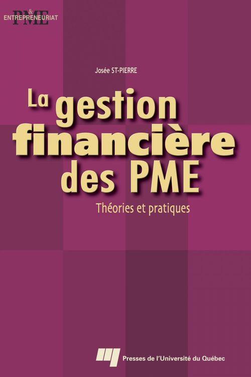 La gestion financière des PME ; théories et pratiques
