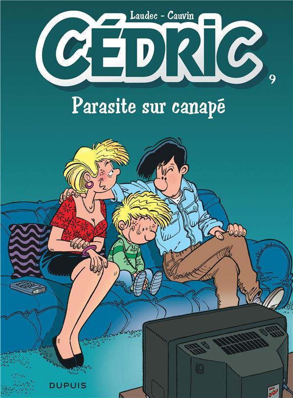 CEDRIC T.9  -  PARASITE SUR CANAPE