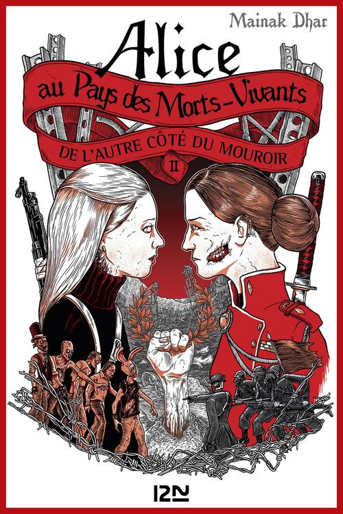 Alice au Pays des Morts-Vivants T.2 ; de l'autre côté du mouroir