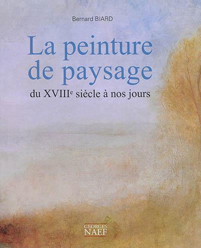 La peinture de paysage du XVIIIe siècle à nos jours