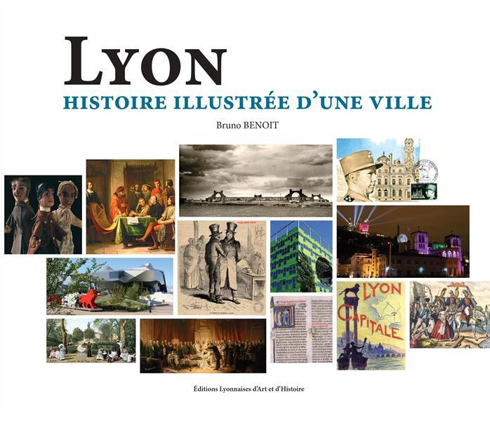 Lyon, histoire illustrée d'une ville