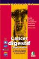 Cancer digestif (colon-rectum) ; guide à l'usage des patients et de leur entourage