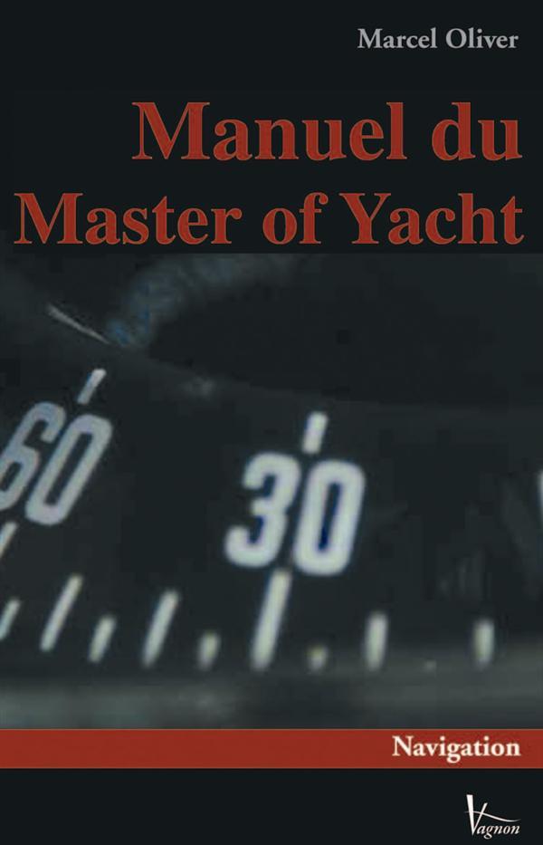 Le manuel du yachtmaster ; voile & moteur