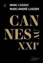 Cannes au XXIe  - Marc Cassivi - Marc-André Lussier
