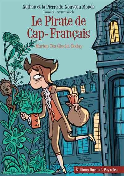 Le pirate de Cap-Français ; Nathan et la pierre du nouveau monde
