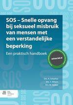 SOS - snelle opvang bij seksueel misbruik van mensen met een verstandelijke beperking  - S. Ebbers - M. Spijker - A. Scharloo