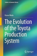 The Evolution of the Toyota Production System  - Kazuo Wada