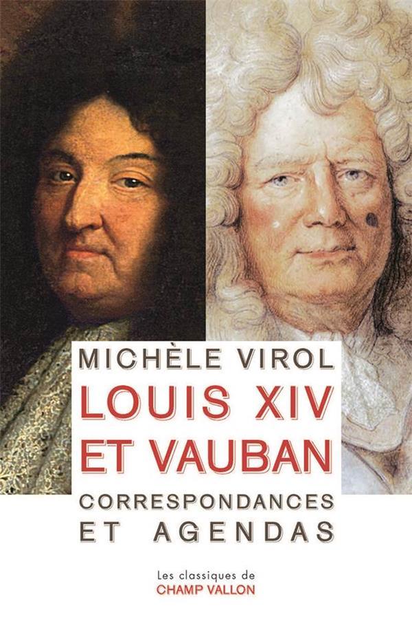 Louis XIV et Vauban, correspondances et agendas