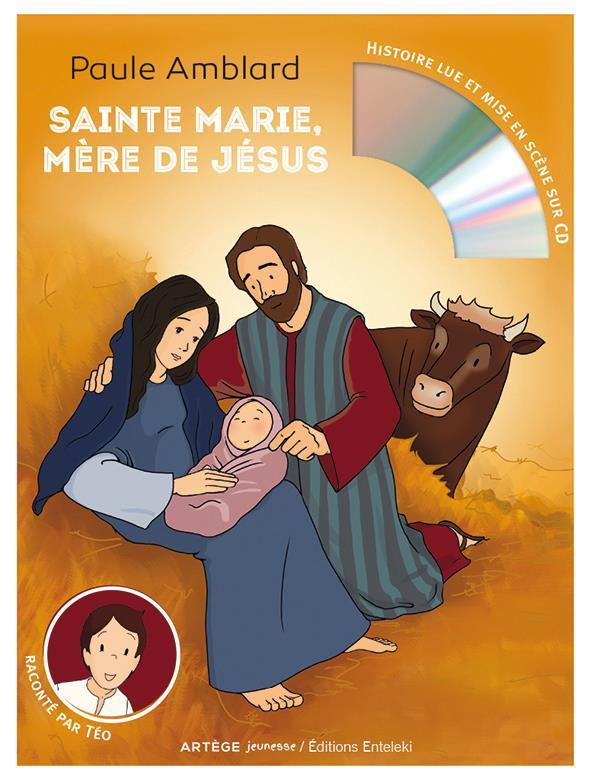 Sainte Marie mère de Jésus racontée par Téo