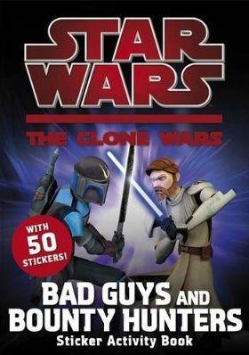 The clone wars ; bad guys and bounty hunters ; sticker book