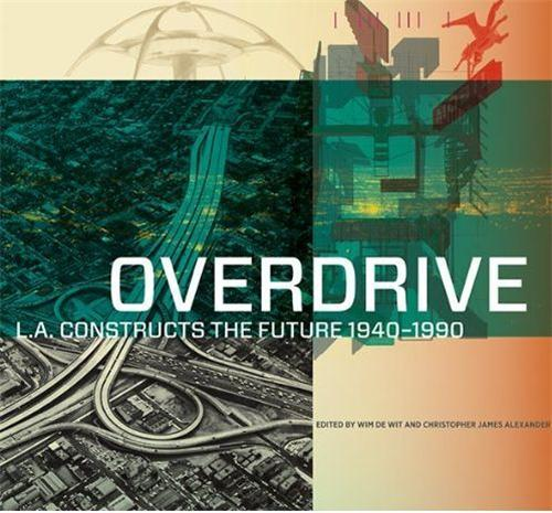 overdrive ; L. A. constructs the future 1940-1990