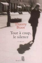 Vente EBooks : Tout à coup, le silence  - Thierry Bizot