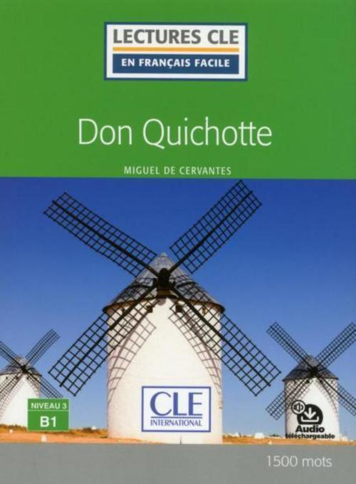 Don Quichotte ; niveau 3, B1 (édition 2018)