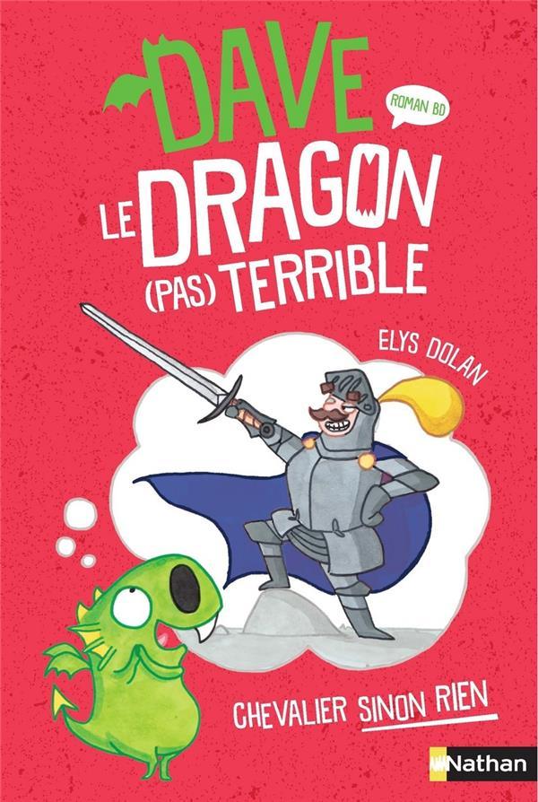 Dave, le dragon (pas) terrible t.1 ; chevalier sinon rien