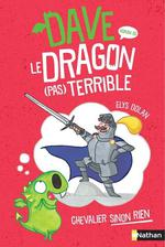 Dave, le dragon (pas) terrible t.1 ; chevalier sinon rien