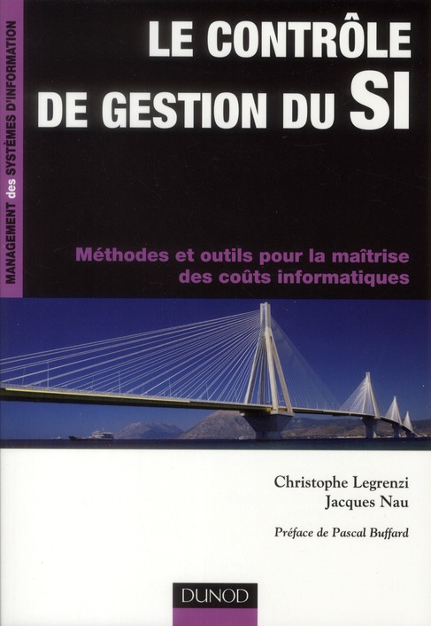 Controle De Gestion Du Si ; Methodes Et Outils Pour La Maitrise Des Couts Informatiques