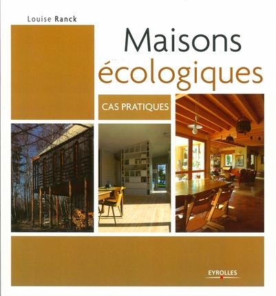 maisons écologiques ; cas pratiques