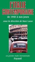 Couverture de L'italie contemporaine ; de 1945 à nos jours