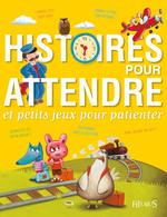 Vente EBooks : Histoires pour attendre et petits jeux pour patienter  - Béatrice Egémar - Nathalie Somers - Sophie de Mullenheim