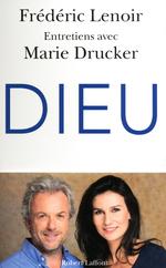 Dieu  - Frédéric Lenoir - Marie DRUCKER