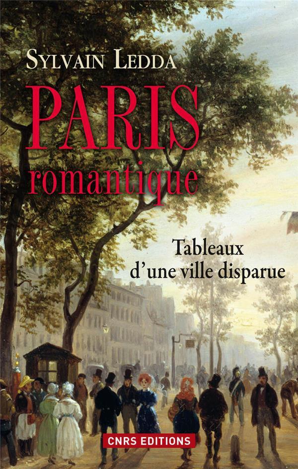 Paris romantique ; tableaux d'une ville disparue