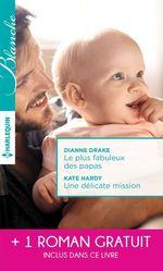Vente Livre Numérique : Le plus fabuleux des papas - Une délicate mission - La chance de Mia Latham  - Kate Hardy - Dianne Drake - Fiona Lowe